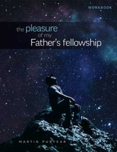 The Pleasure of My Father's Fellowship - <b>Workbook</b>